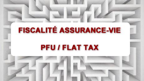 PFU / Flat Tax : les petits contrats d'assurance-vie tout autant concernés que les gros !
