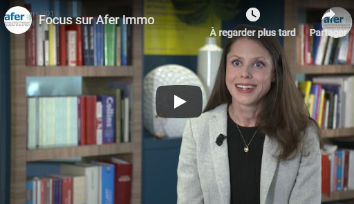 Afer : les supports immobiliers, Afer Immo et Afer Immo 2 (vidéos)