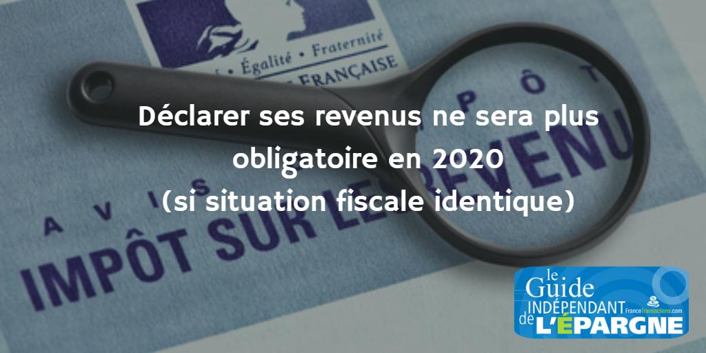 Impôt : fin de la déclaration obligatoire des revenus dès 2020 (pour les foyers fiscaux dont la situation reste identique)