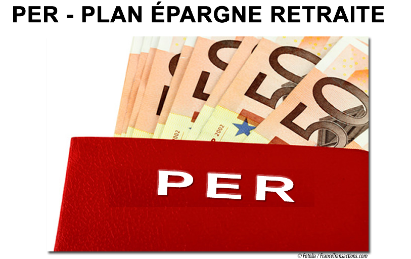 PER : Nouveaux Plan Épargne Retraite accessibles PERin, PERcol et PEROblig, dès le 1er octobre 2019