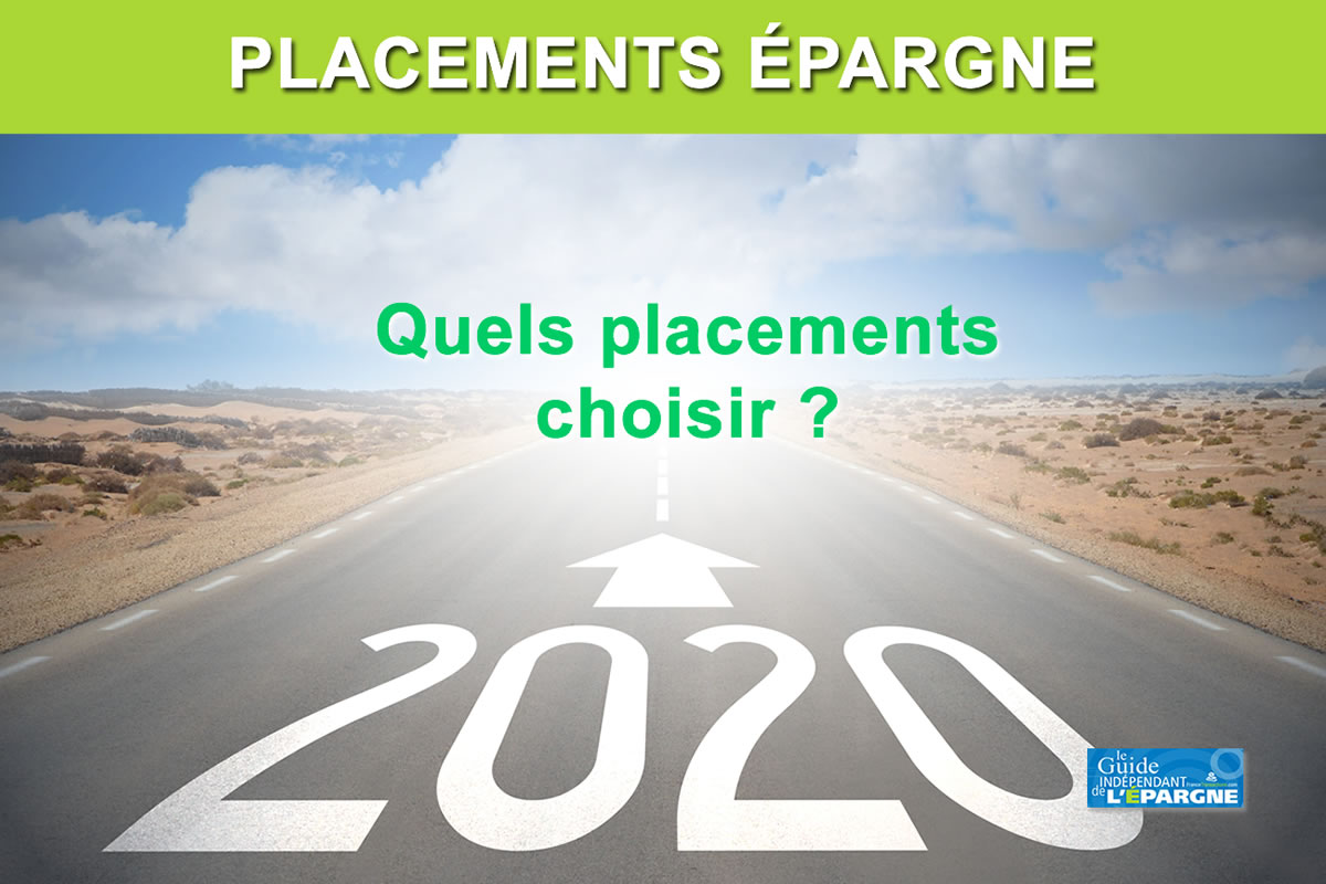 Guide placements 2020 : quels placements choisir ?