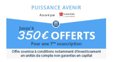 🏆 OFFRE ÉPARGNE : JUSQU'A 350 EUROS OFFERTS !