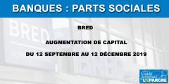 BRED / Parts sociales : augmentation de capital du 12 septembre au 12 décembre 2019