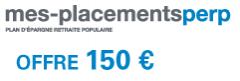150 € offerts à la souscription du PERP sans frais Mes-Placements PERP !