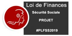 Projet de Loi de Finances pour la Sécurité Sociale 2019 : les mesures phares et celles en veilleuse...