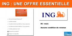 Nouveauté 2019 chez ING : l'offre essentielle, compte courant avec CB à 0€/mois, sans condition de revenu