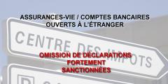 Impôt : déclarez vos assurances-vie et comptes bancaires ouverts à l'étranger, sous peine de fortes amendes