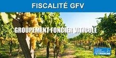 Fiscalité des GFV (Groupement Foncier Viticole)