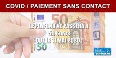 COVID : Le plafond de paiement sans contact ne passera à 50€ que le 11 mai 2020