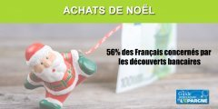 Achats de Noël : gare aux découverts, 56% des Français concernés !