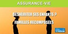 L'assurance-vie permet-elle de déshériter ses enfants ?
