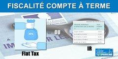 Fiscalité 2020 des comptes à terme