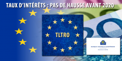Taux d'intérêts : la BCE renonce à relever ses taux en 2019 et lance la 3e phase de son TLTRO