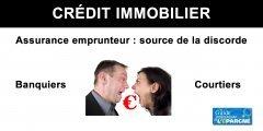 Crédit immobilier : les banques se séparent des courtiers, l'assurance emprunteur en ligne de mire