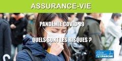 COVID-19 / Assurance-vie : quels risques pour vos contrats ?