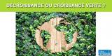 Finance verte/Environnement : plus d'un Français sur deux préfère la décroissance à la croissance verte