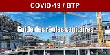 BTP/Immobilier : Le guide de règles sanitaires à respecter est validé, les chantiers peuvent reprendre