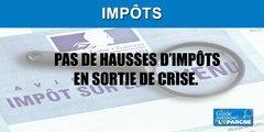Relever les impôts en sortie de crise serait un non-sens que même les Français peuvent comprendre