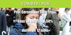 COVID19 / Prêt Garanti par l'Etat (PGE) : taux de 0.25% sur 12 mois, déjà disponible dans plusieurs banques