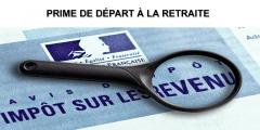 Impôt 2020 : comment déclarer ma prime de départ à la retraite perçue en 2019 ?