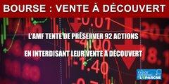 Bourse : l'AMF interdit ce jour, de façon temporaire, les ventes à découvert sur 92 actions