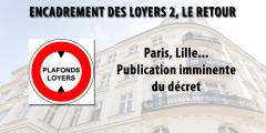 Plafonnement des loyers sur Paris, Lille, etc. : le retour. Publication imminente du décret d'application.
