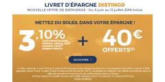 Livret épargne DISTINGO : taux de 3.10%, prime de 40€ offerts, offre disponible jusqu'au 13 juillet 2018