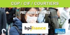 COVID-19 : CGP, CIF et courtiers peuvent bénéficier du Prêt Atout délivré par BPI France