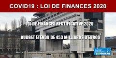 Loi de finances rectificative 2020 : une rallonge de 453 milliards pour un confinement se terminant le 11 mai
