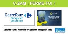 C-ZAM, ferme-toi ! Clap de fin pour les comptes C-ZAM de Carrefour banque, définitivement fermés le 15 juillet 2020