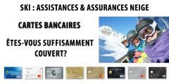 Vacances Ski 2020 / assurances : êtes-vous suffisamment couvert avec votre CB Visa, MasterCard ou American Express ?