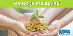 Épargne solidaire : +24% d'encours sur un an, 15.6 milliards d'euros en 2019