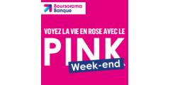Boursorama : la vie en rose tous les week-end, ou presque, de nouveau valable du 7 au 11 juillet !