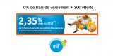 Assurance-vie MIF : 0% de frais sur versement et 30€ offerts pour 500€ versés, sous conditions, jusqu'au 15 septembre 2019