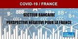 COVID-19 : Perspectives négatives pour une partie du secteur bancaire européen dont la France selon Moody's