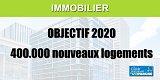 Immobilier : un objectif de 400.000 nouveaux logements en 2020
