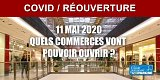 Quels commerces vont pouvoir ré-ouvrir le 11 mai 2020 ? Sous quelles conditions ?