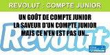 Revolut Junior : un compte bancaire pour les enfants de 7 à 17 ans, sans toutefois être le leur...