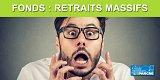 Placements / Fonds : vague record de retraits, les craintes d'un effondrement