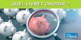 Livret Epargne : Quel livret choisir ?