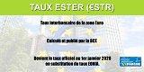 Le taux ESTER (€STR) a remplacé officiellement le taux EONIA depuis le 1er janvier 2020