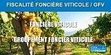 Investissement viticole (Foncière viticole, GFV - Groupement Foncier Viticole)