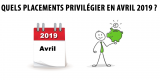 Quels placements choisir en avril 2019 ?