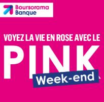 OFFRE PINK WEEK END Boursorama : du 13 au 17 septembre, 130€ offerts