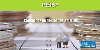 PERP : conditions de déblocage anticipé
