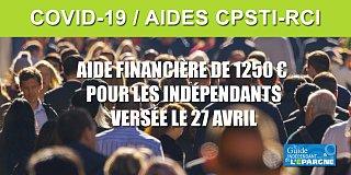 CPSTI RCI COVID-19 : L'aide exceptionnelle pour les indépendants de 1250 euros est versée le 27 avril