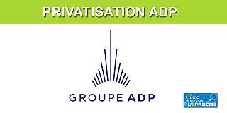 Privatisation d'ADP (ex Aéroports de Paris) : mal en point, la société ne sera pas privatisée avant au moins 2022