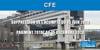 CFE (cotisation foncière des entreprises) : report automatique de l'acompte du 15 juin au 15 décembre