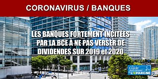 Les banques fortement invitées à ne pas verser de dividendes au titre de 2019 et 2020, les bonus remis en cause également