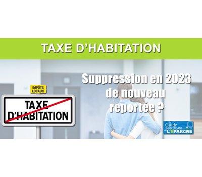 La suppression de la taxe d'habitation pour 20% des Français de nouveau reportée au-delà de 2023